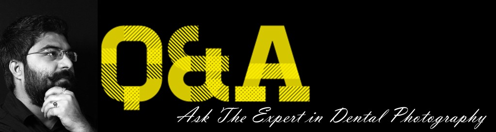 Ask the expert you dental photography doubt